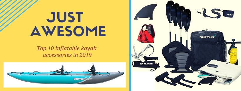 Top 10 inflatable kayak accessories